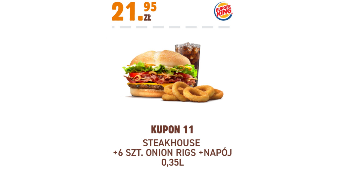 Burger King: 21,95 zł Steakhouse + 6 szt. Onion Rigs + Napój 0,35 l 17.11.2020