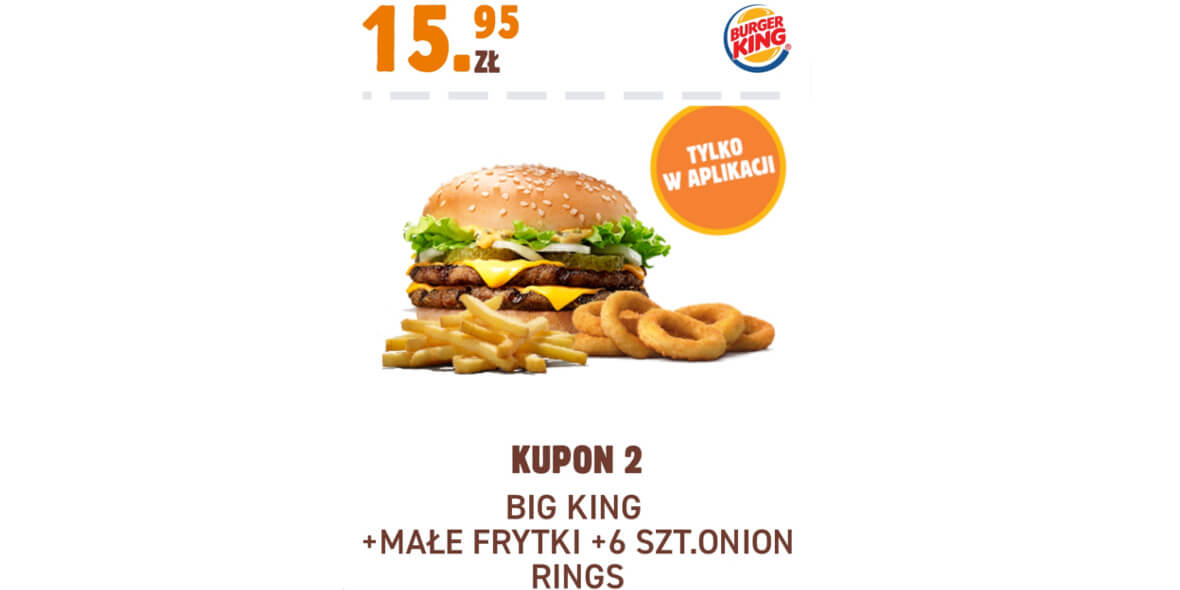 Burger King: 15,95 zł Big King + małe frytki + 6 szt. Onion Rings 01.02.2021
