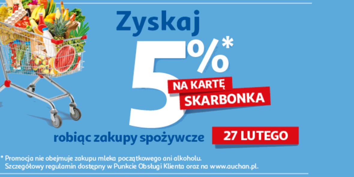 Auchan: Aż 5% zwrotu na kartę Skarbonka na zakupy spożywcze 27.02.2021
