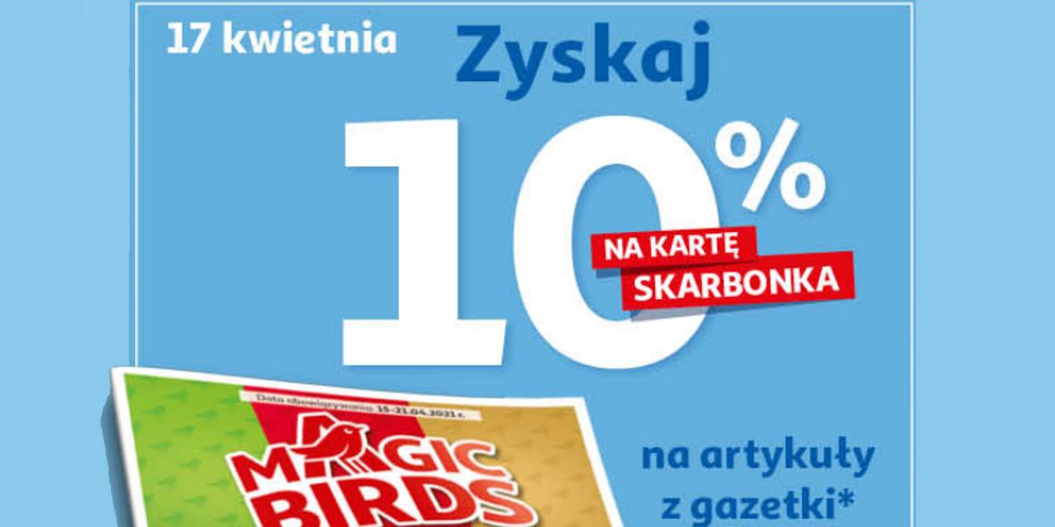 Auchan: 10% zwrotu na kartę Skarbonka na artykuły z gazetki 17.04.2021