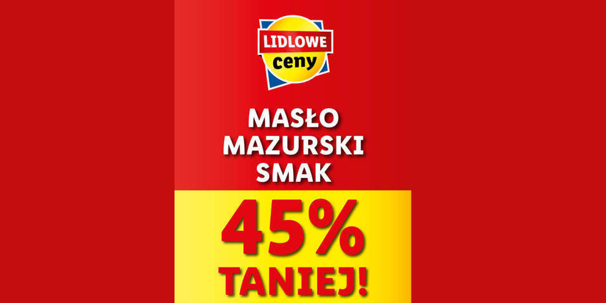 Lidl: -45% na masło Mazurski Smak 26.07.2021