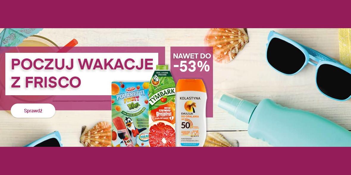 Frisco: Do -53% na wybrane produkty 19.07.2021