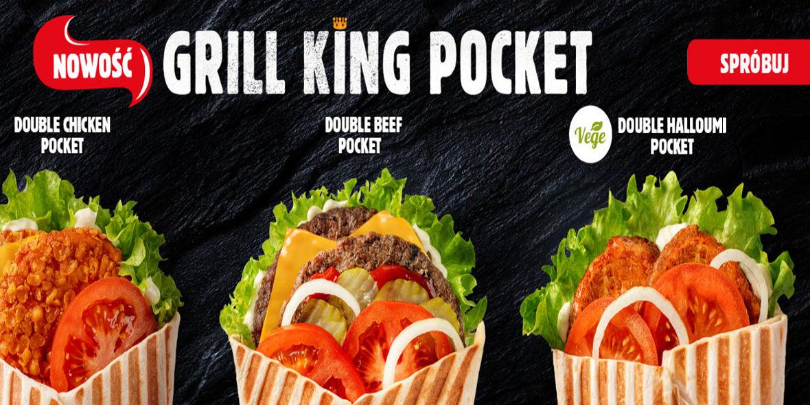 Burger King: Od 14,99 zł za Grill King Pocket 29.06.2021