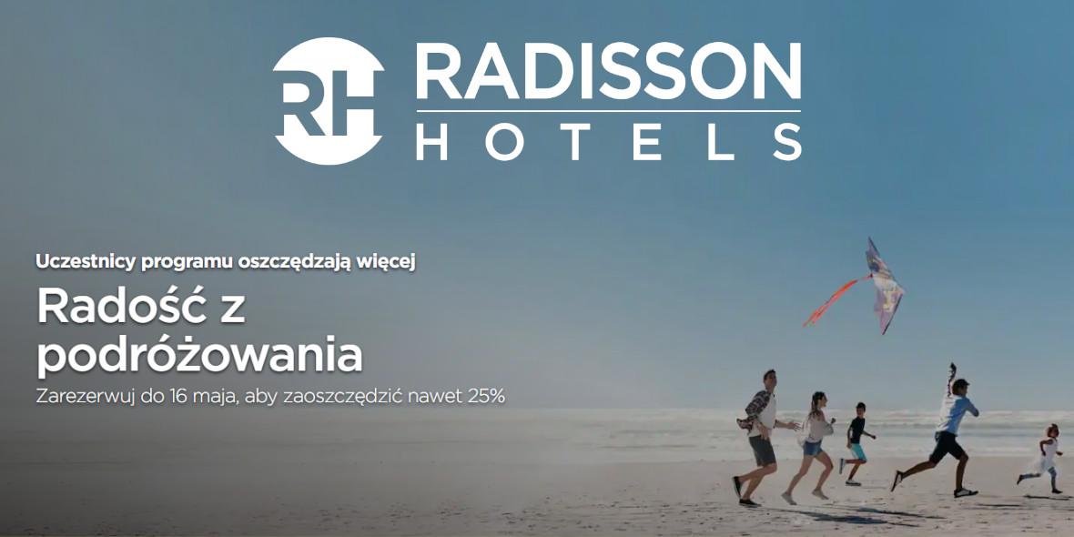 Radisson Hotels: Kod: do -25% na rezerwacji pobytów do 20 czerwca