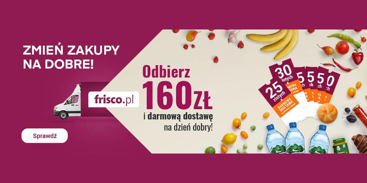 Frisco:  Odbierz 160 zł + darmową dostawę 16.09.2021