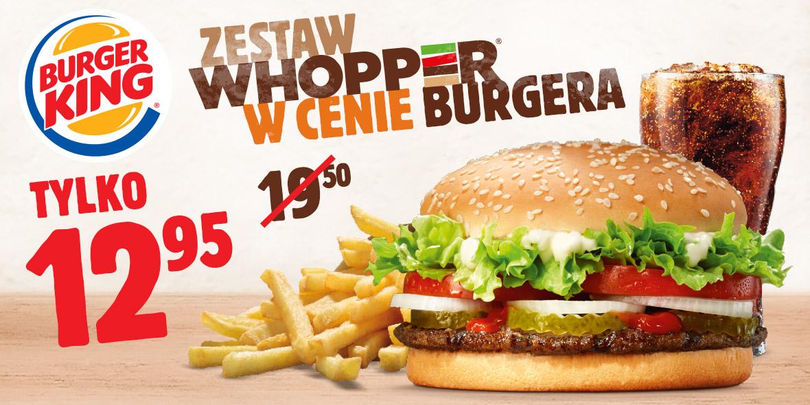 Burger King: 12,95 zł za Whopper w zestawie