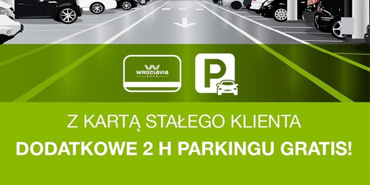 Wroclavia: Gratis dodatkowe 2 godziny parkowania