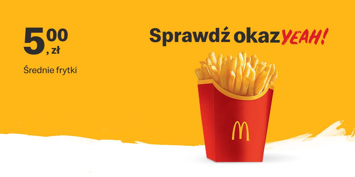 McDonald's:  5 zł Średnie frytki 11.10.2021
