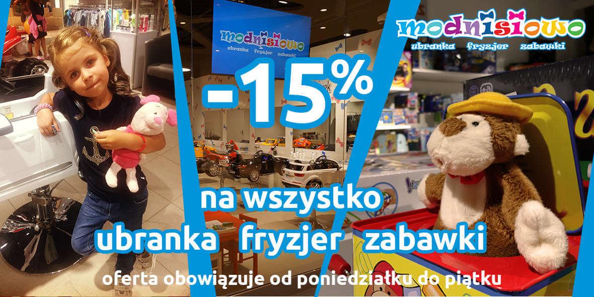 Modnisiowo: -15% na ubranka, fryzjera, zabawki 01.01.0001