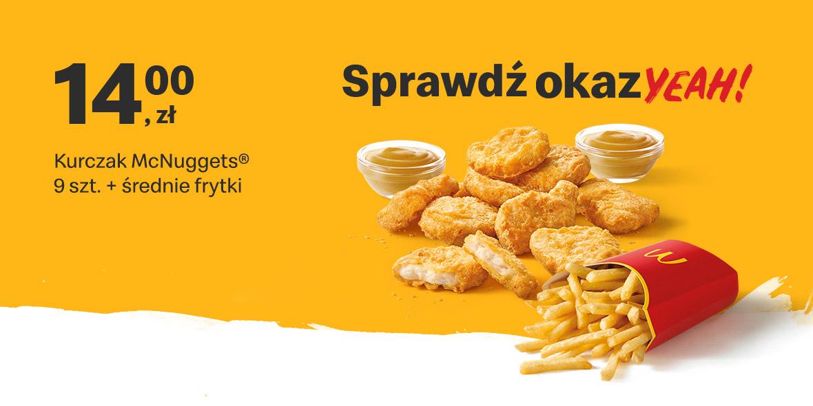 McDonald's:  14 zł Kurczak McNuggets® 9 szt. + średnie frytki 02.08.2021