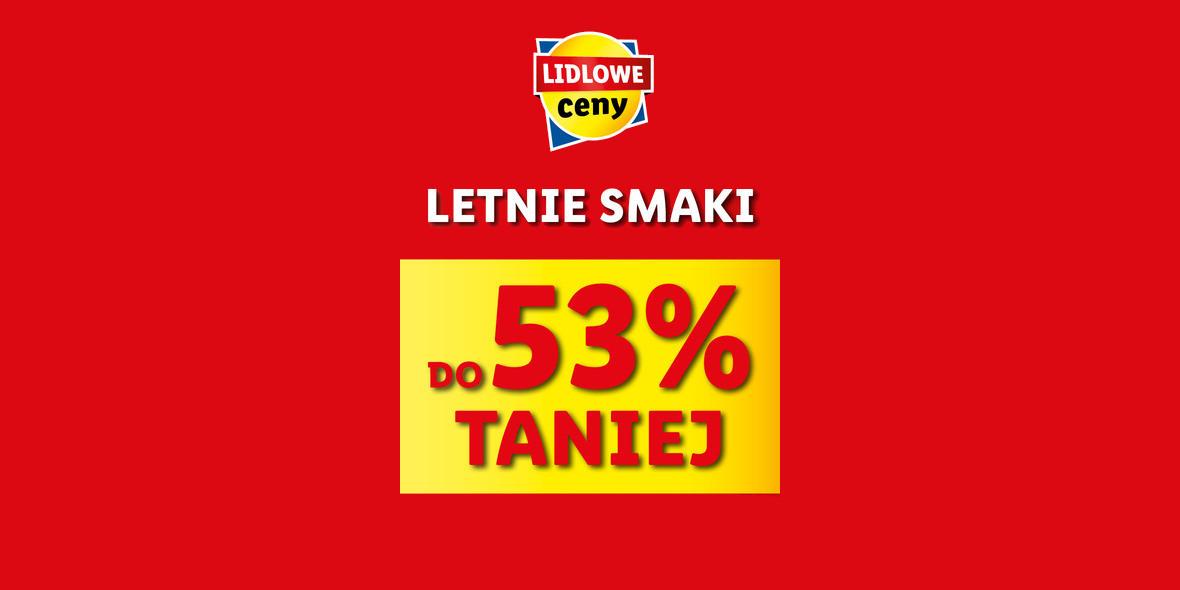 Lidl: Do -53% na Letnie Smaki 21.06.2021