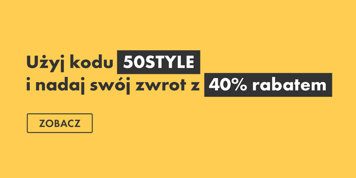 50 style:  Kod: -40% na nadanie zwrotu 20.05.2021