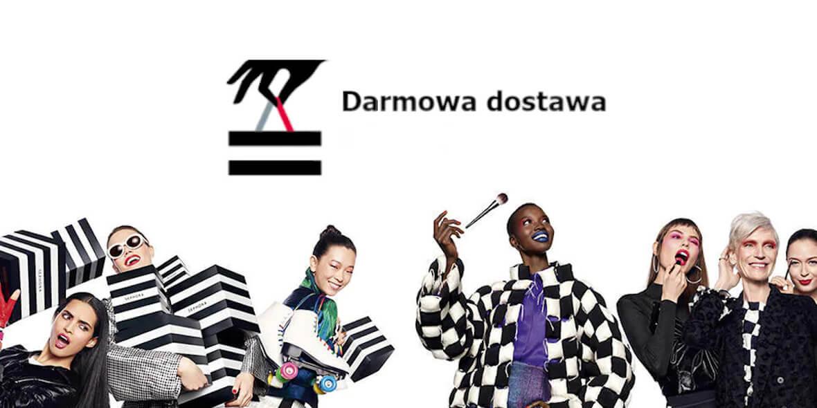 Sephora:  Darmowa dostawa 01.01.0001