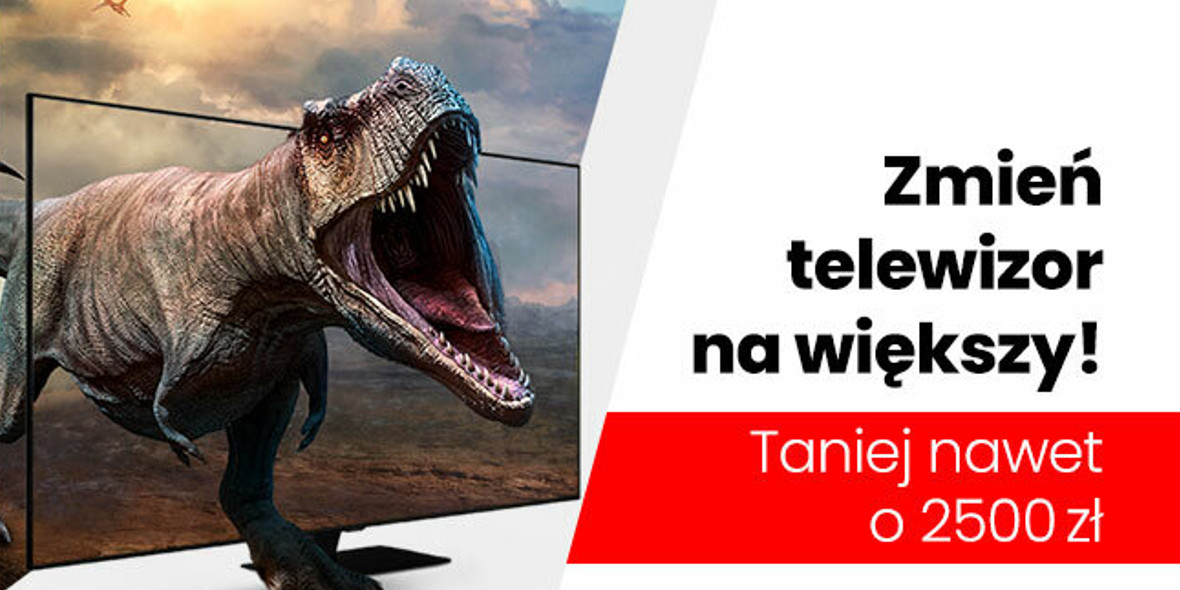 Media Expert:  Do -2500 zł za telewizory od 55 cali 01.01.0001
