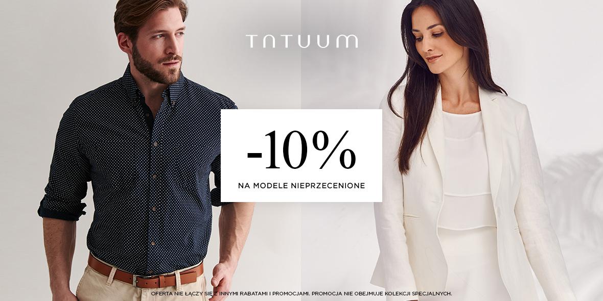 TATUUM: -10% na modele nieprzecenione 09.07.2019