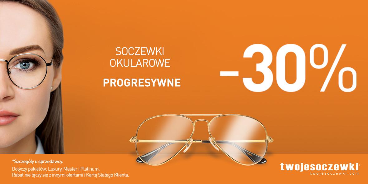 Twoje Soczewki: -30% na okularowe soczewki progresywne w Alei Bielany 14.08.2019