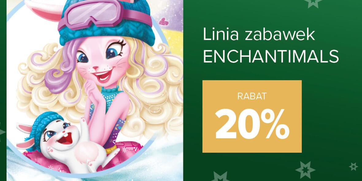 Carrefour: -20% na linię zabawek Enchantimals 01.12.2020