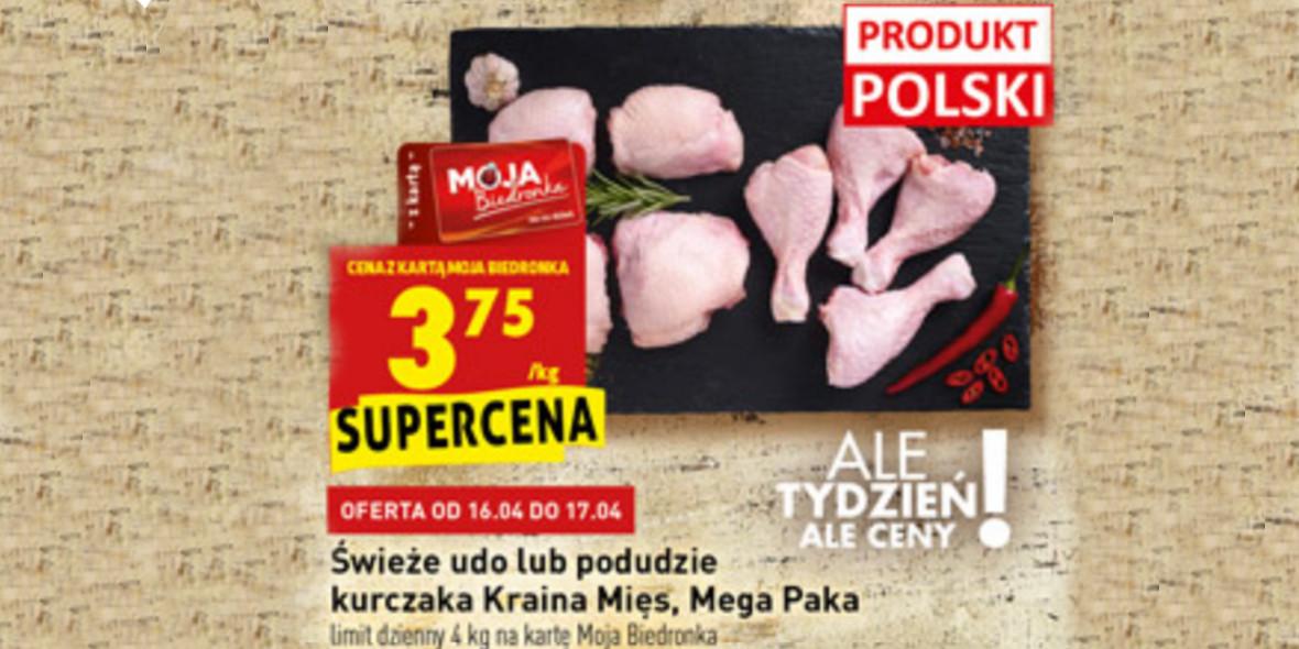 Biedronka:  3,75 zł za świeże udo lub podudzie kurczaka 15.04.2021