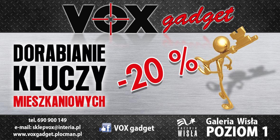 VOX Gadget: -20% na dorabianie kluczy mieszkaniowych 01.01.0001