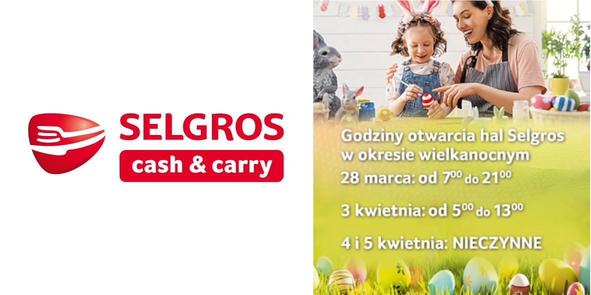 Selgros:  Godziny otwarcia w okresie wielkanocnym 31.03.2021