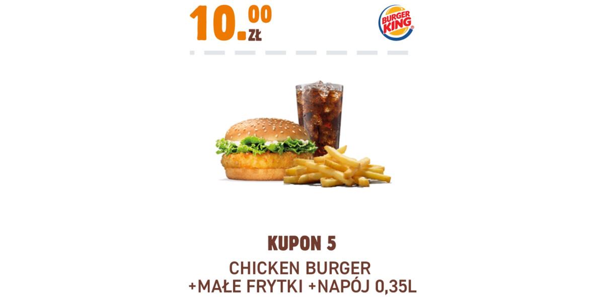 Burger King: 10 zł Chicken Burger + Małe Frytki + Napój 0,35 l 17.11.2020