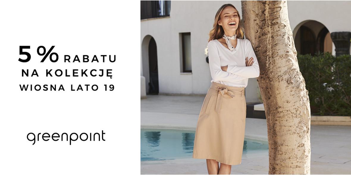 Greenpoint: -5% na nową kolekcję w butiku Greenpoint 29.11.2018