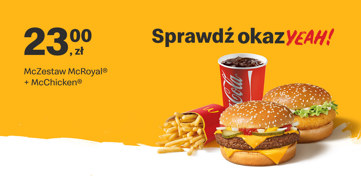 McDonald's:  23 zł McZestaw McRoyal® + McChicken® 18.11.2020
