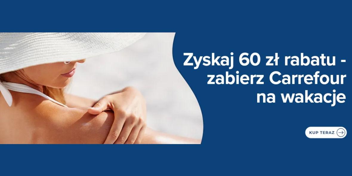 Carrefour:  Do -60 zł na zakupy w Carrefour 29.06.2021
