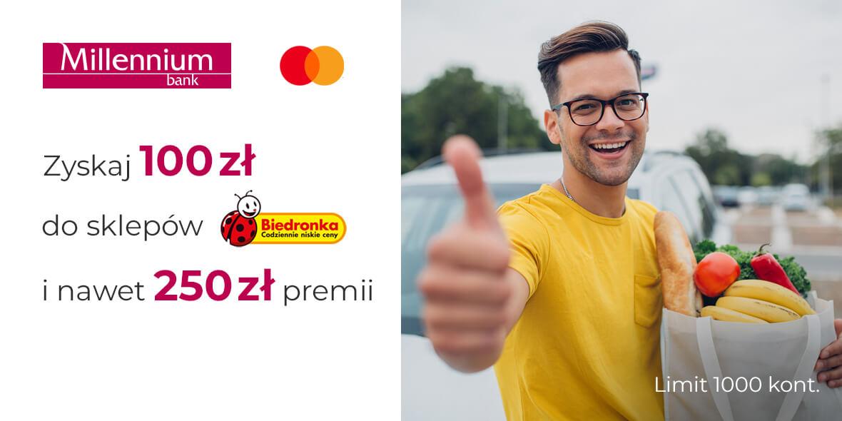 Bank Millennium S.A: Do 250 zł nagrody w gotówce + 100 zł do Biedronki! 15.06.2021