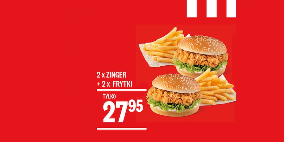 KFC: 27,95 zł za 2 x Zinger + 2 x Frytki 01.01.0001