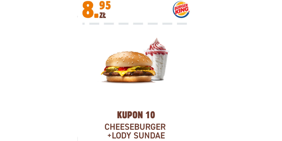 Burger King: 8,95 zł Cheeseburger + Lody Sundae 17.11.2020