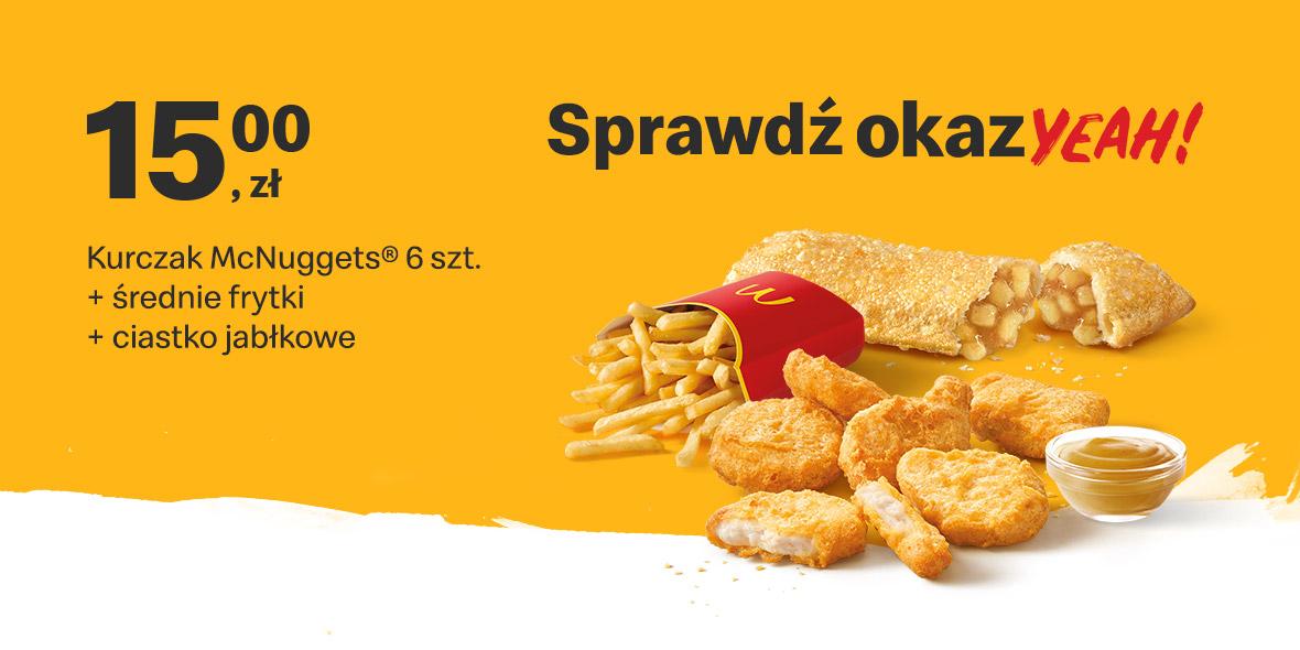 McDonald's: 15 zł Kurczak McNuggets® 6 szt.+średnie frytki+ciastko 11.10.2021