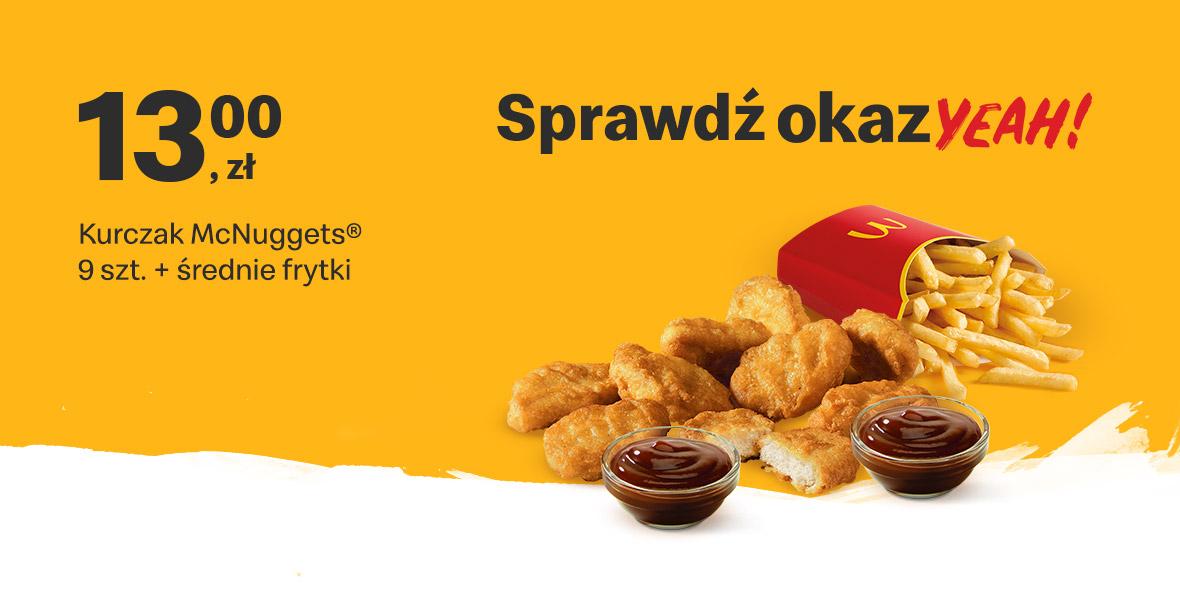 McDonald's:  13 zł 9 szt. Kurczak McNuggets® + średnie frytki 18.01.2021