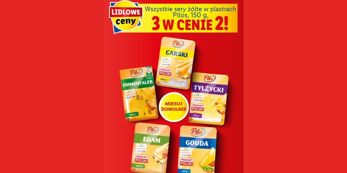 Lidl: 3 w cenie 2 wszystkie sery żółte w plastrach Pilos 10.05.2021