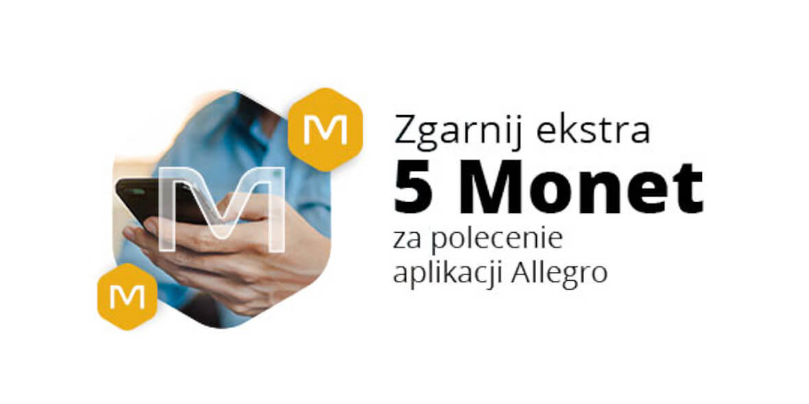 Allegro.pl: Do 50 Monet za polecanie aplikacji Allegro 02.03.2021