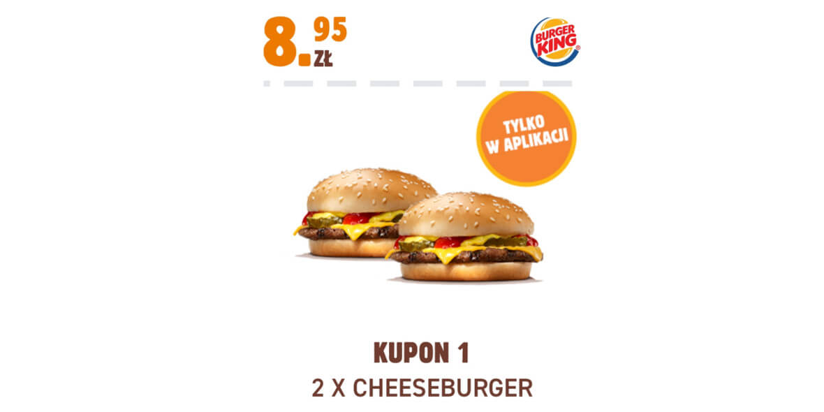 Burger King: 8,95 zł 2 x Cheeseburger 01.02.2021