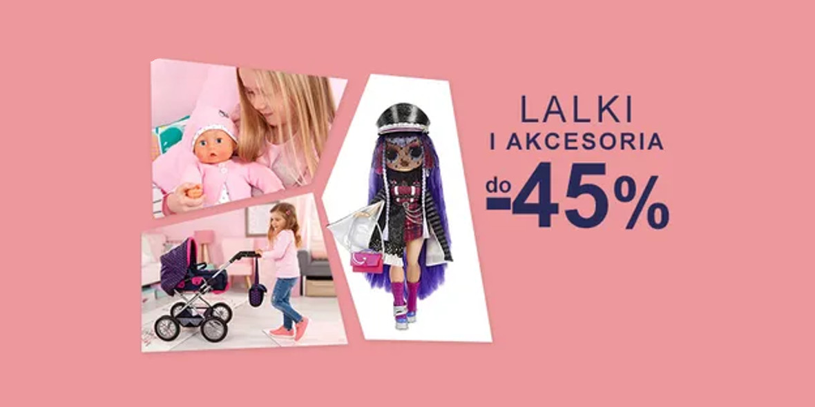 Smyk: Do -45% na lalki i akcesoria 25.01.2021