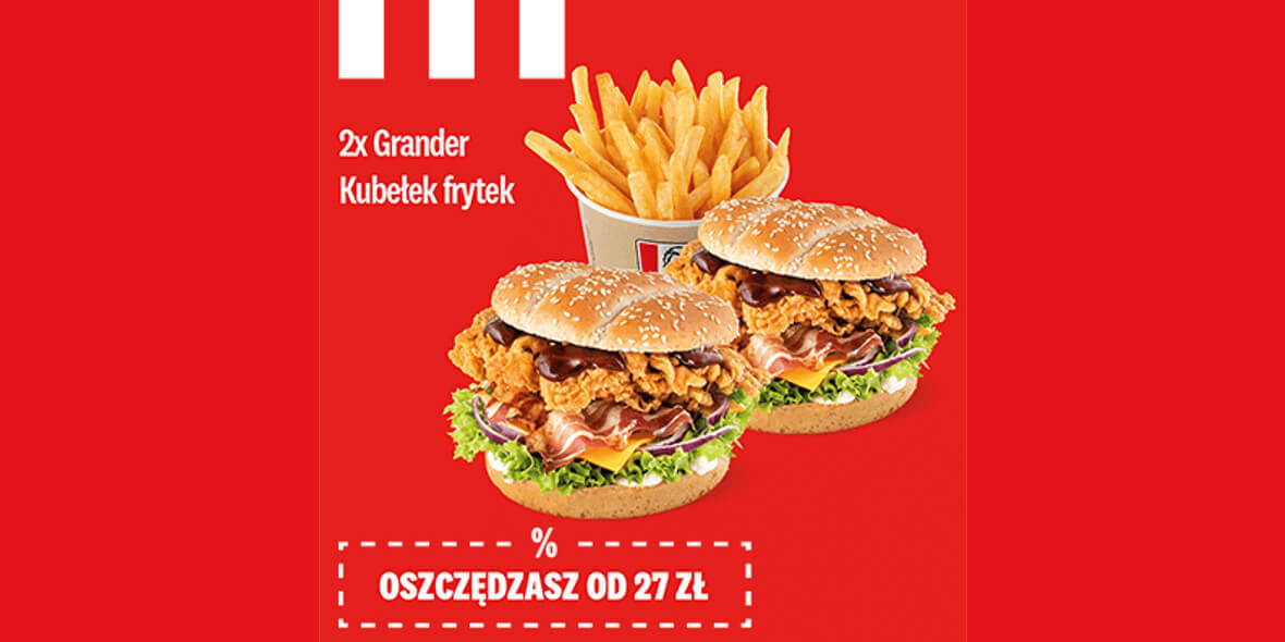 KFC: 29,95 zł 2x Grander + Kubełek Frytek 06.04.2021