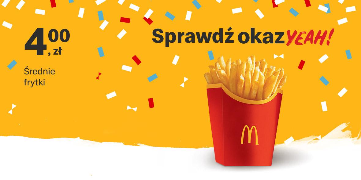 McDonald's:  4 zł za Średnie frytki 17.05.2021