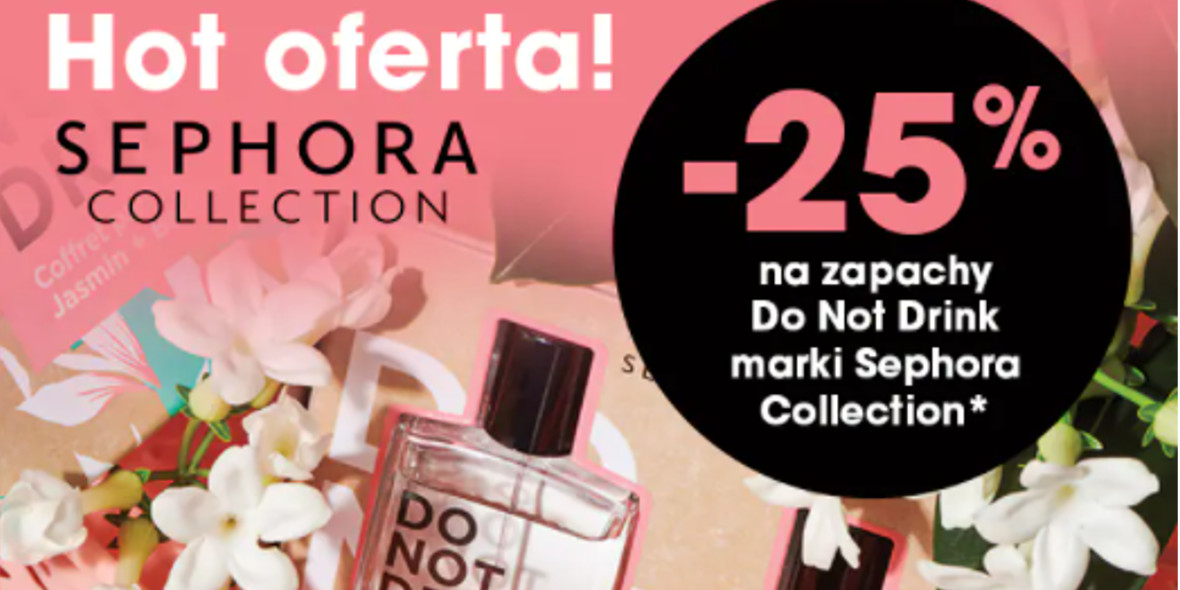 Sephora: -25% na zapachy Do Not Drink marki Sephora Colection 07.05.2021