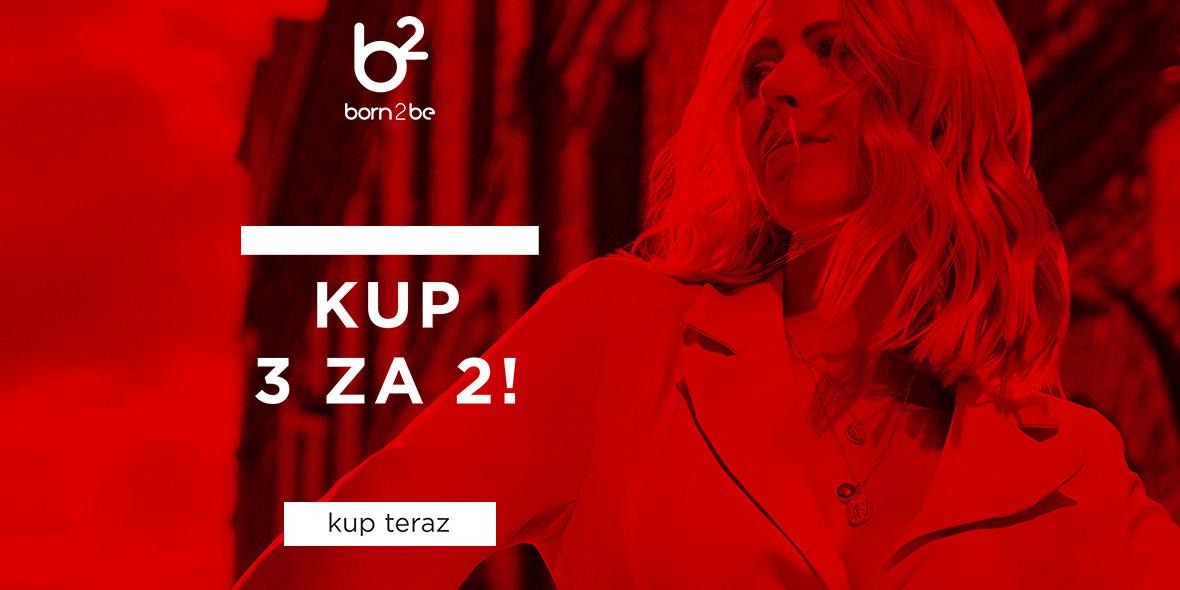 Born2be: 3 za 2 na tysiące produktów 12.05.2021