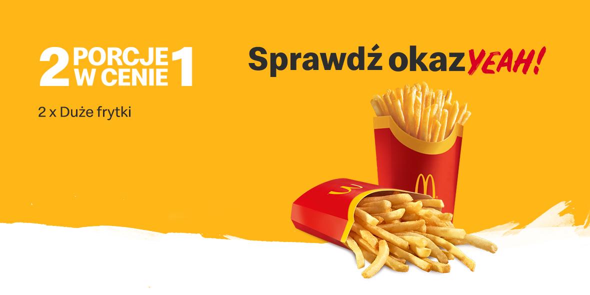 McDonald's:  2 w cenie 1 na Duże frytki 20.09.2021
