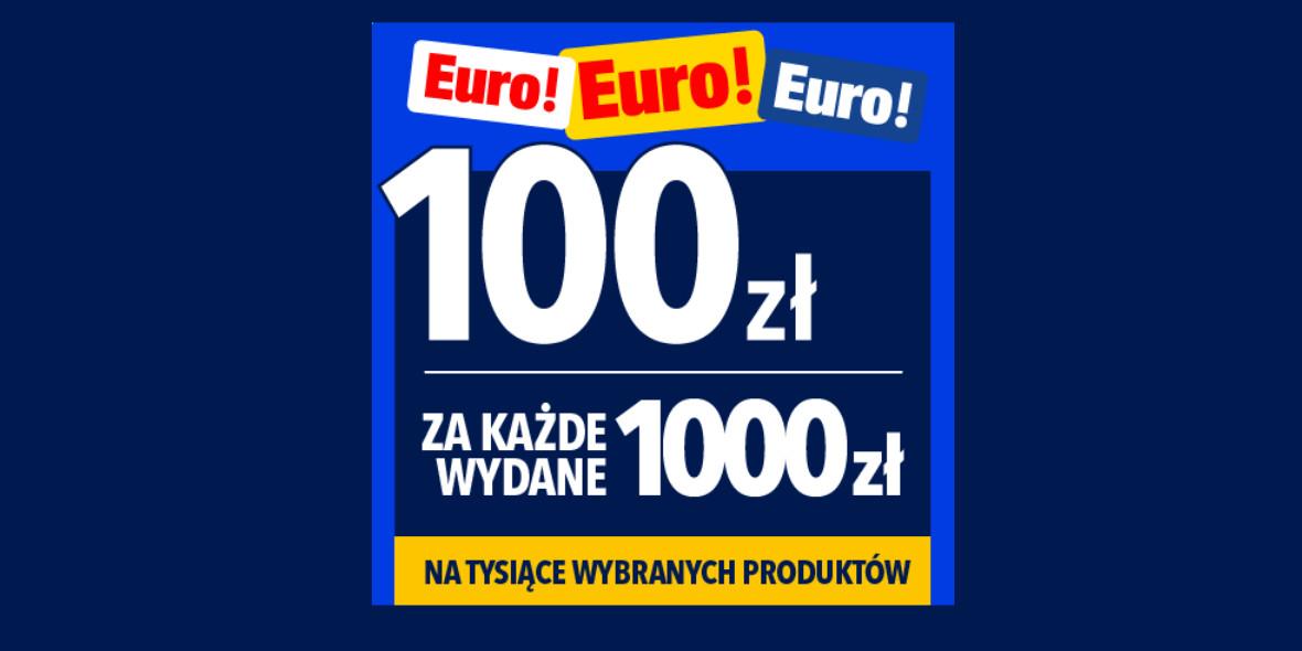 RTV EURO AGD: -100 zł za każdy wydany 1000 zł 24.06.2021