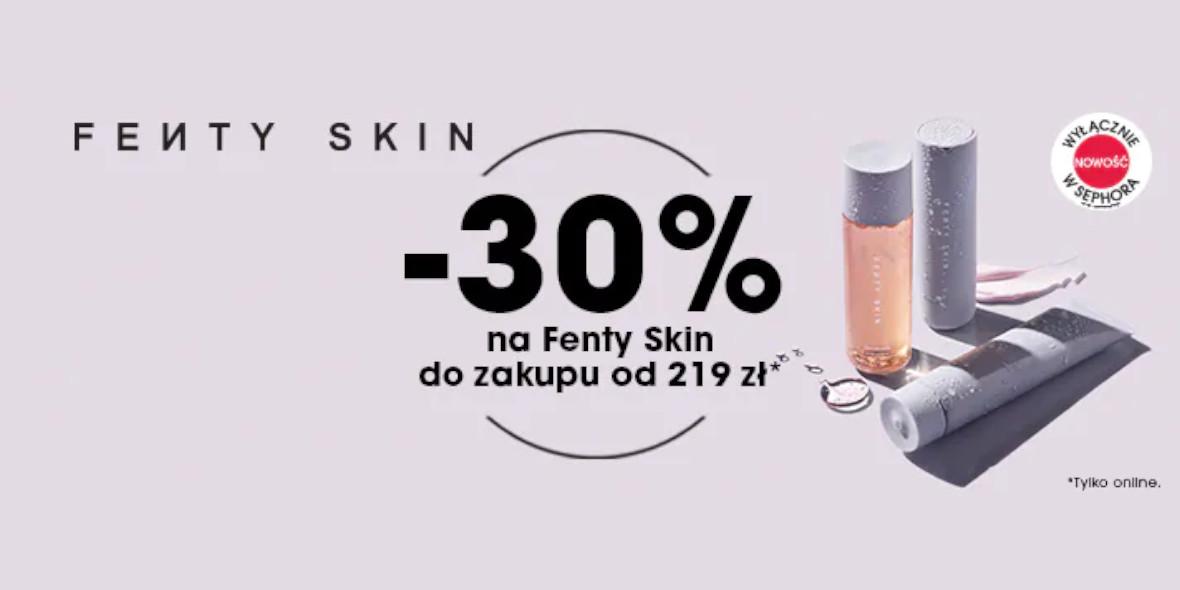 Sephora: -30% na produkty Fenty Skin 24.09.2021