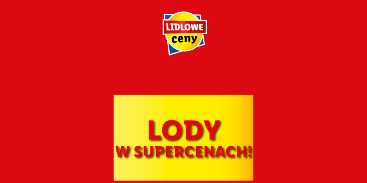 Lidl:  Lody w Supercenach! 24.06.2021