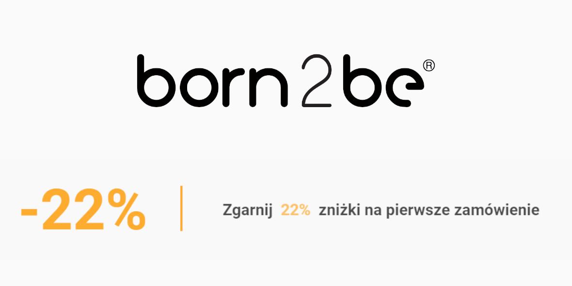 Born2be: -22% na pierwsze zamówienie 01.01.0001