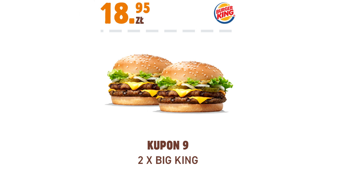 Burger King: 18,95 zł 2 x Big King 01.01.0001