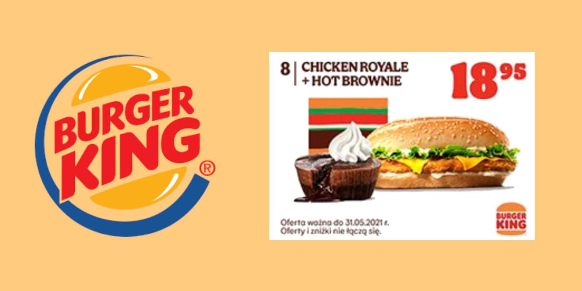 Burger King: 18,95 zł za Chicken Royale + Hot Brownie 23.04.2021
