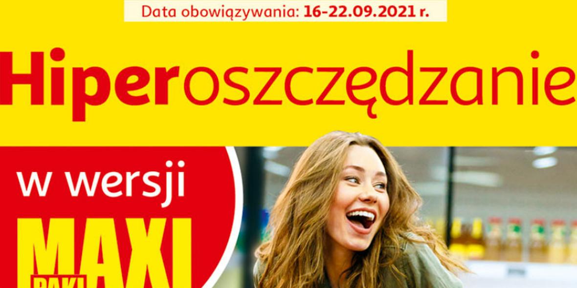 Auchan: Gazetka Auchan - Hiperoszczędzanie w wersji Maxi Paki Hipermarkety 2021-09-16