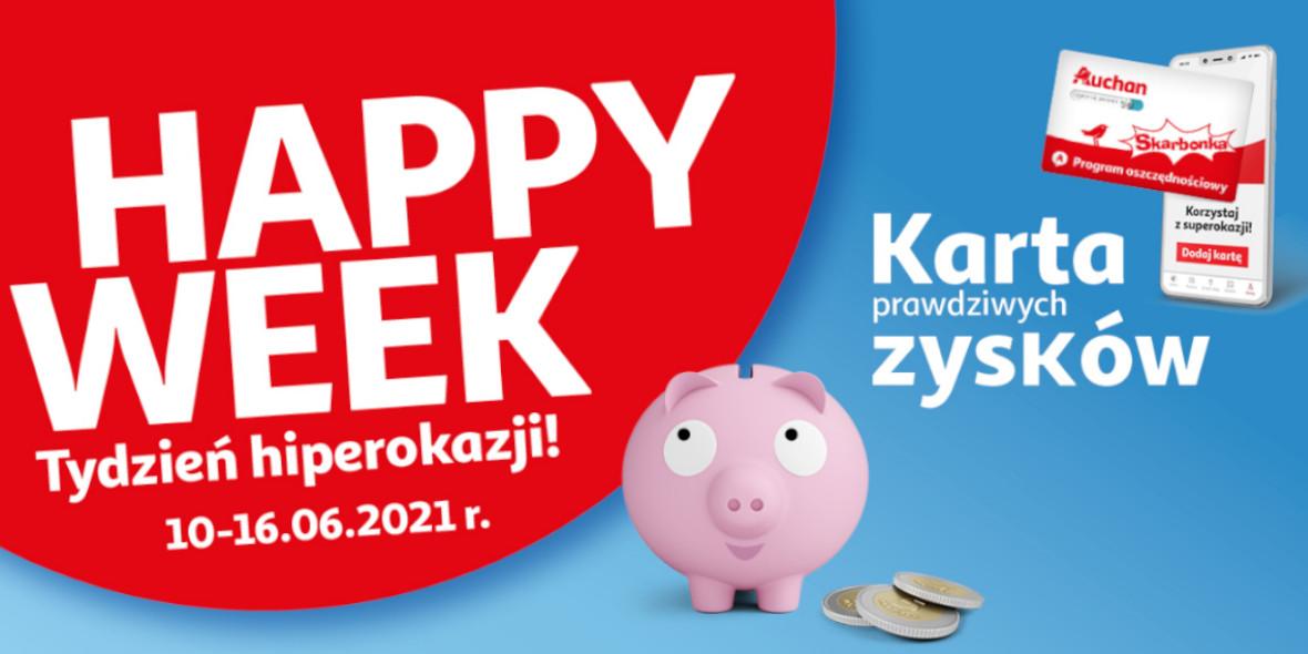 Auchan: Gazetka Auchan - Happy Week 2021-06-10